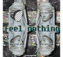 FEEL NOTHING Photographic Print