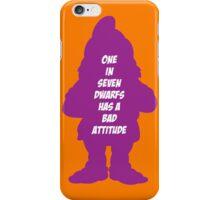 1 in 7 dwarfs has a bad attitude iPhone Case/Skin
