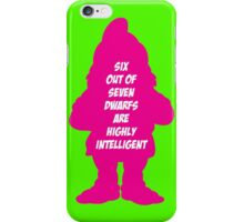 6 out of 7 dwarfs are highly intelligent iPhone Case/Skin