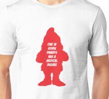 1 in 7 dwarfs has a medical degree Unisex T-Shirt