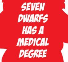 1 in 7 dwarfs has a medical degree Sticker