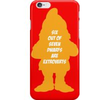 6 out of 7 dwarfs are extroverts iPhone Case/Skin