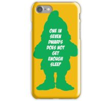 One in 7 dwarfs does not get enough sleep iPhone Case/Skin
