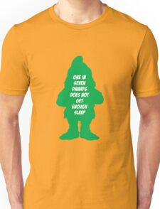 One in 7 dwarfs does not get enough sleep Unisex T-Shirt