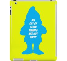 6 out of 7 dwarfs are not happy iPad Case/Skin