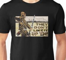 They Don't Like it Up 'Em! Unisex T-Shirt