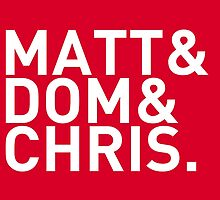 Matt&Dom&Chris. (white) by exogenesizer