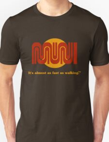 It's almost as fast as walking.™ T-Shirt