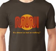 It's almost as fast as walking.™ Unisex T-Shirt