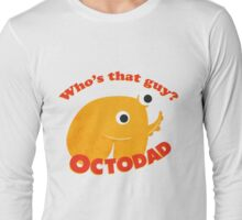 Octodad Long Sleeve T-Shirt