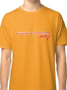 Proud to be Done (Pink) Classic T-Shirt