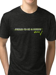 Proud to be Done (Green) Tri-blend T-Shirt