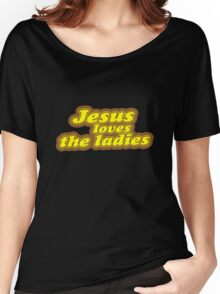 Jesus Loves the Ladies Women's Relaxed Fit T-Shirt