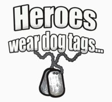Heroes wear dog tags  Kids Tee