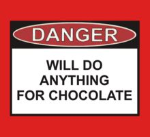 Danger - Will Do Anything For Chocolate Kids Clothes