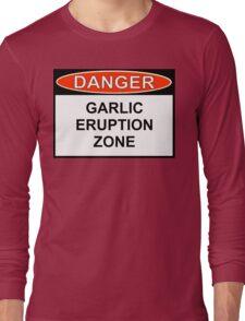 Danger - Garlic Eruption Zone Long Sleeve T-Shirt