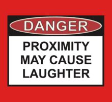 Danger - Proximity May Cause Laughter Kids Clothes