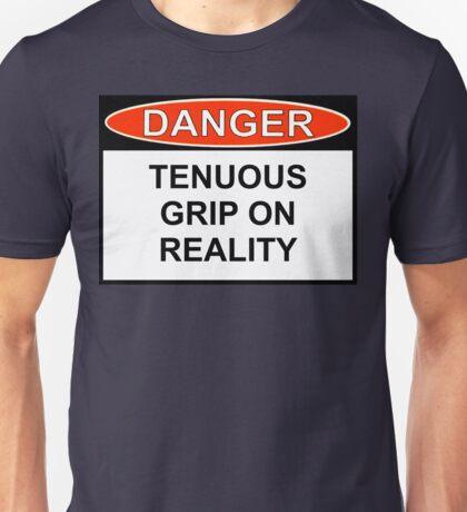 Danger - Tenuous Grip On Reality Unisex T-Shirt