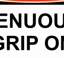 Danger - Tenuous Grip On Reality Sticker