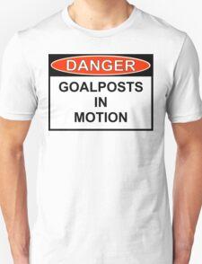 Danger - Goalposts In Motion Unisex T-Shirt