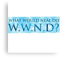 WWND - What Would Neal Do? Canvas Print