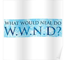 WWND - What Would Neal Do? Poster