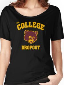 College Dropout Women's Relaxed Fit T-Shirt