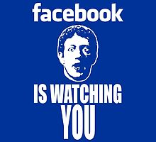 Facebook is Watching You by fearandclothing