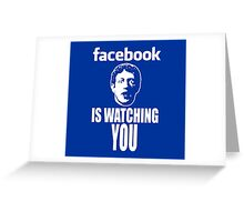 Facebook is Watching You Greeting Card