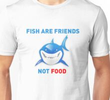 Fish are Friends Not Food - Finding Nemo Unisex T-Shirt
