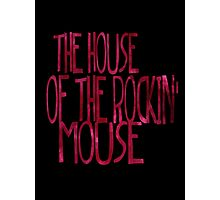 The House of the Rockin' Mouse Photographic Print