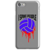 I SPIKE PEOPLE Volley Ball tshirt iPhone Case/Skin