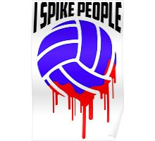 I SPIKE PEOPLE Volley Ball tshirt Poster