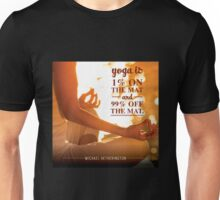 Yoga is Off the Mat Unisex T-Shirt