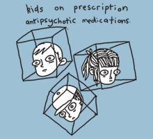 Kids On Prescription Antipsychotic Medications. by Philip Elliott