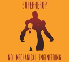 SUPER HERO? NO. MECHANICAL ENGINEERING by pravinya2809
