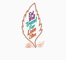 eat well travel far love often Unisex T-Shirt