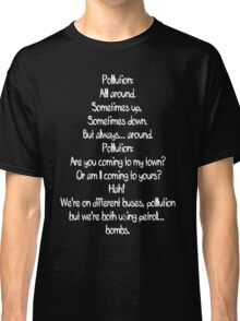 Pollution Poem Classic T-Shirt