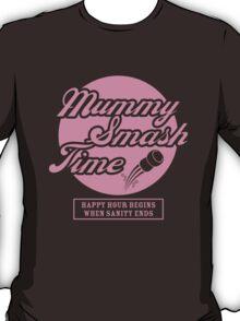Mummy Smash Time_Sanity T-Shirt