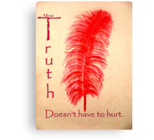 Truth/Ma'at Doesn't Have to Hurt Canvas Print