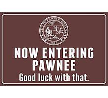 Now Entering Pawnee Photographic Print