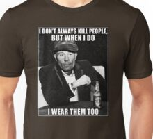 Ed Gein doesn't always.. Unisex T-Shirt