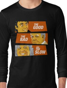 The Good the Bad and the Slow Long Sleeve T-Shirt