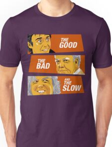 The Good the Bad and the Slow Unisex T-Shirt