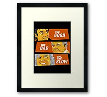 The Good the Bad and the Slow Framed Print