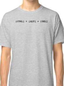 Resetting stuff since 1988... CTRL + ALT + DEL IBM PC, IT geeks Classic T-Shirt