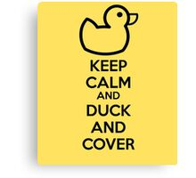 Keep calm and duck and cover Canvas Print