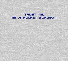 Trust me, I'm a rocket surgeon Unisex T-Shirt