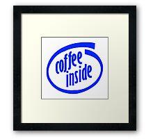 Coffee inside Framed Print