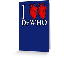 I Heart Heart Dr Who Greeting Card